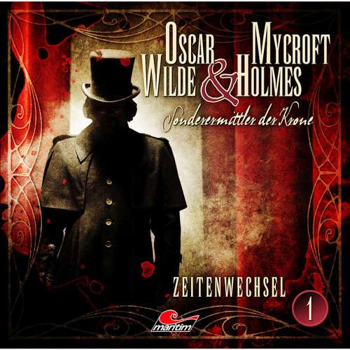 Oscar Wilde & Mycroft Holmes - Sonderermittler der Krone, Folge 1: Zeitenwechsel