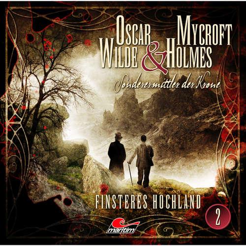 Oscar Wilde & Mycroft Holmes - Sonderermittler der Krone, Folge 2: Finsteres Hochland