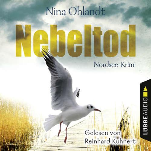 Hoerbuch Nebeltod - John Benthiens dritter Fall. Nordsee-Krimi - Nina Ohlandt - Reinhard Kuhnert