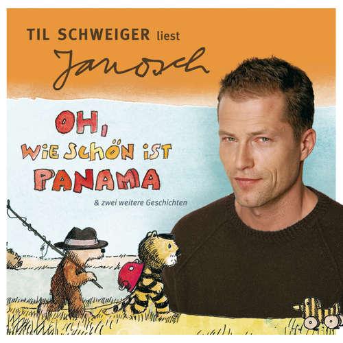 Väter sprechen Janosch, Folge 1: Til Schweiger liest Janosch - Oh, wie schön ist Panama & zwei weitere Geschichten
