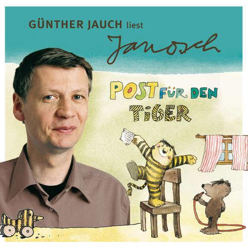 Hoerbuch Väter sprechen Janosch, Folge 2: Günther Jauch liest Janosch - Post für den Tiger & zwei weitere Geschichten -  Janosch - Günther Jauch