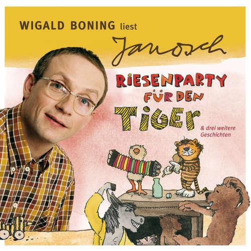 Hoerbuch Väter sprechen Janosch, Folge 4: Wigald Boning liest Janosch - Riesenparty für den Tiger & drei weitere Geschichten -  Janosch - Wigald Boning