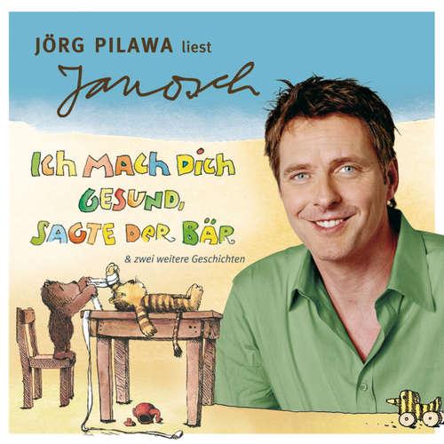Hoerbuch Väter sprechen Janosch, Folge 6: Jörg Pilawa liest Janosch - Ich mach Dich gesund, sagte der Bär & zwei weitere Geschichten -  Janosch - Jörg Pilawa