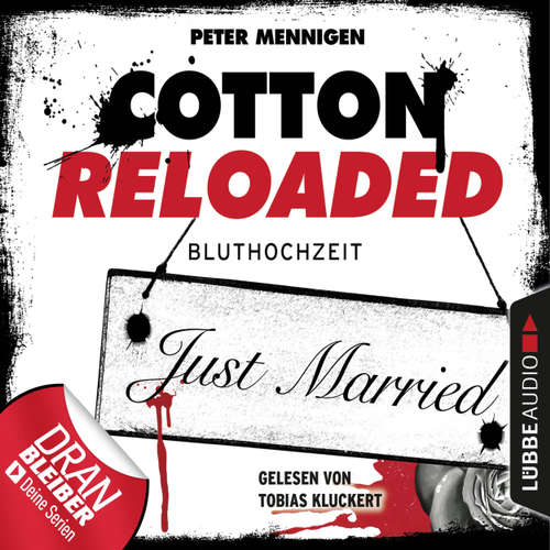 Hoerbuch Cotton Reloaded, Folge 42: Bluthochzeit - Peter Mennigen - Tobias Kluckert