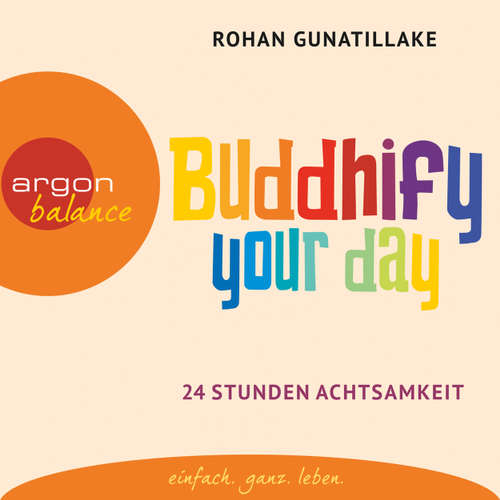 Hoerbuch Buddhify Your Day - Rohan Gunatillake - Elmar Börger