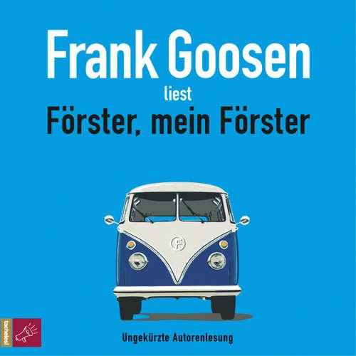 Hoerbuch Förster, mein Förster - Frank Goosen - Frank Goosen