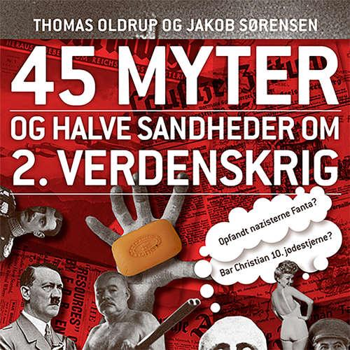 45 myter og halve sandheder, 1: 45 myter og halve sandheder om 2. Verdenskrig