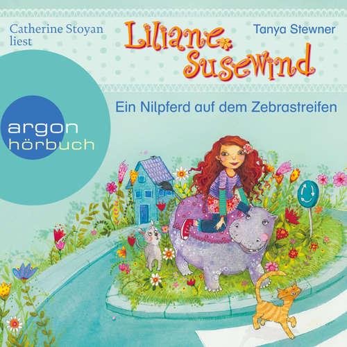 Hoerbuch Liliane Susewind, Ein Nilpferd auf dem Zebrastreifen - Tanja Stewner - Catherine Stoyan