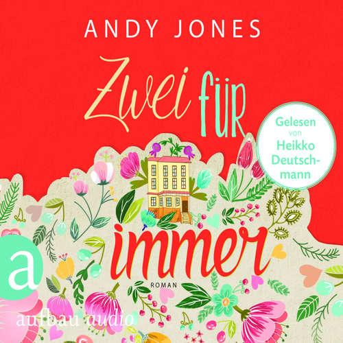 Hoerbuch Zwei für Immer - Andy Jones - Heiko Deutschmann