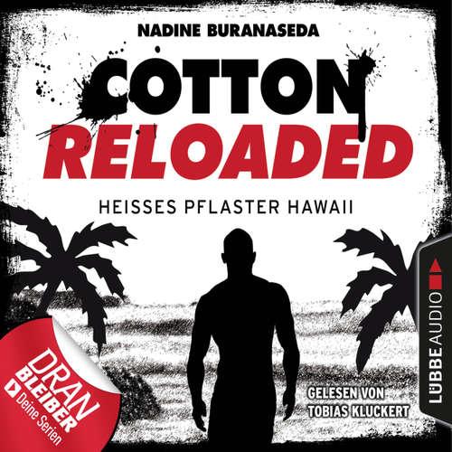 Hoerbuch Cotton Reloaded, Folge 41: Heißes Pflaster Hawaii - Nadine Buranaseda - Tobias Kluckert