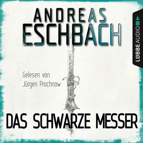 """Hoerbuch Das schwarze Messer - Kurzgeschichte (Spin-Off zu """"Herr aller Dinge"""") - Andreas Eschbach - Jürgen Prochnow"""