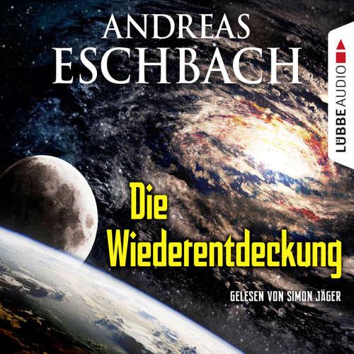 Hoerbuch Die Wiederentdeckung - Kurzgeschichte - Andreas Eschbach - Simon Jäger