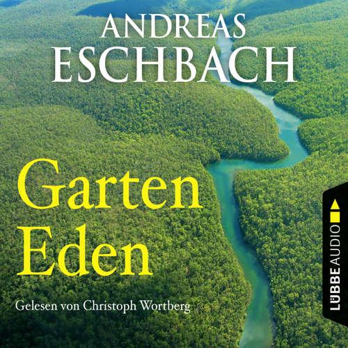 Hoerbuch Garten Eden - Kurzgeschichte - Andreas Eschbach - Christoph Wortberg