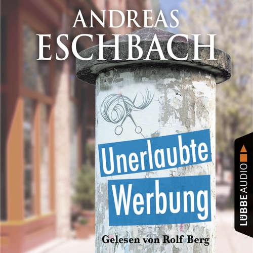 Hoerbuch Unerlaubte Werbung - Kurzgeschichte - Andreas Eschbach - Rolf Berg