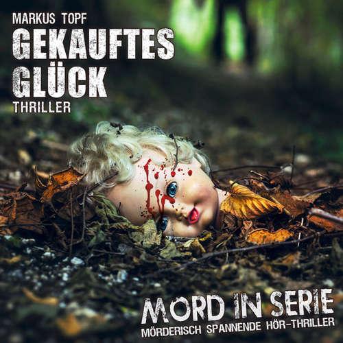 Hoerbuch Mord in Serie, Folge 20: Gekauftes Glück - Markus Topf - Michael-Che Koch