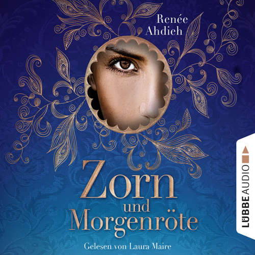 Hoerbuch Zorn und Morgenröte - Renée Ahdieh - Laura Maire