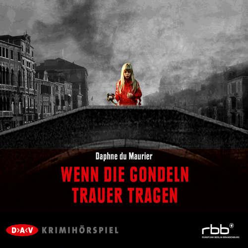 Hoerbuch Wenn die Gondeln Trauer tragen - Daphne Du Maurier - Stefan Kurt