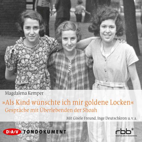 Hoerbuch Als Kind wünschte ich mir goldene Locken - Magdalena Kemper - Gisèle Freund