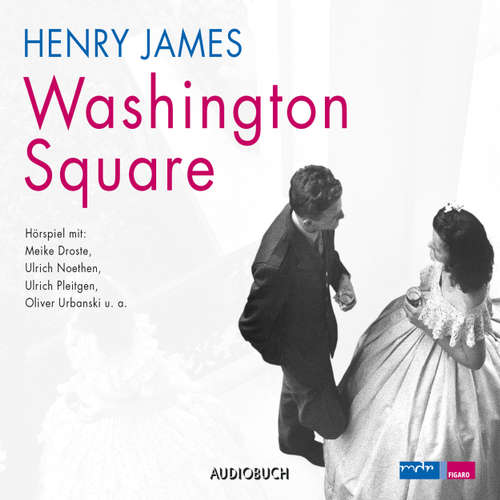 Hoerbuch Washington Square (Hörspiel) - Henry James - Ulrich Noethen