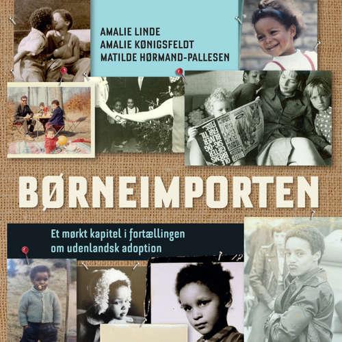 Børneimporten - Et mørkt kapitel i fortaellingen om udenlandsk adoption