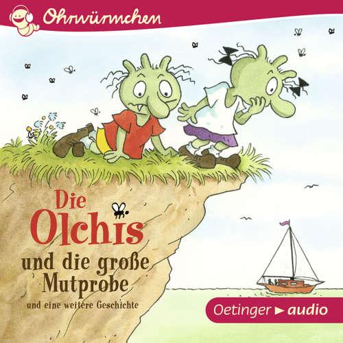 Ohrwürmchen - Die Olchis und die große Mutprobe und eine weitere Geschichte