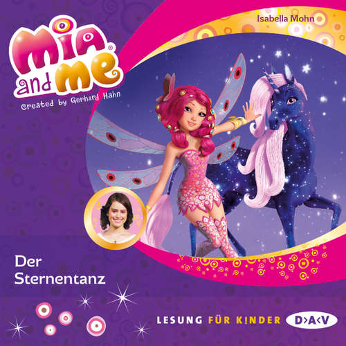 Hoerbuch Mia and Me, Teil 18: Der Sternentanz (Lesung mit Musik) - Isabella Mohn - Friedel Morgenstern