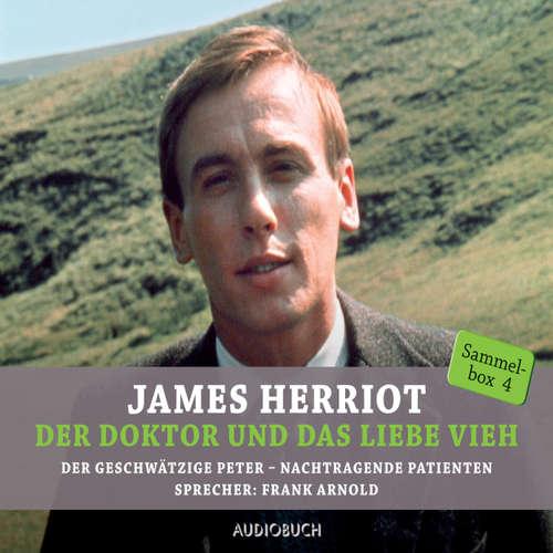 Hoerbuch Der geschwätzige Peter & Nachtragende Patienten - Der Doktor und das liebe Vieh - James Herriot - Frank Arnold