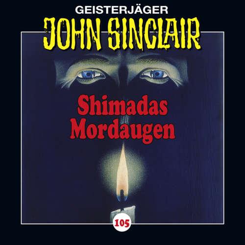 Hoerbuch John Sinclair, Folge 105: Shimadas Mordaugen (Teil 1 von 3) - Jason Dark - Dietmar Wunder