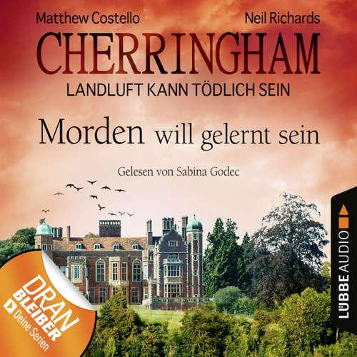 Hoerbuch Cherringham - Landluft kann tödlich sein, Folge 13: Morden will gelernt sein - Neil Richards - Sabina Godec