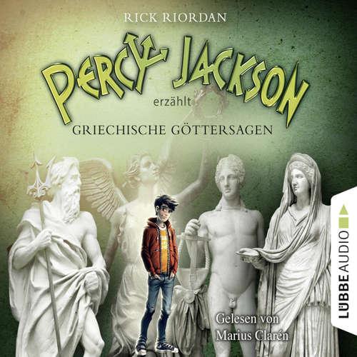 Hoerbuch Percy Jackson erzählt: Griechische Göttersagen - Rick Riordan - Marius Clarén