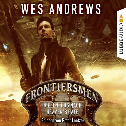Hoerbuch Frontiersmen: Höllenflug nach Heaven's Gate - Wes Andrews - Peter Lontzek