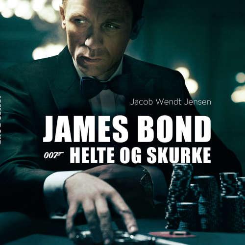 James Bond 007 - Helte og skurke