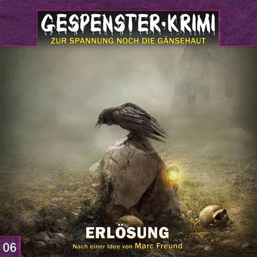 Hoerbuch Gespenster-Krimi, Folge 6: Erlösung - Marc Freund - Sascha Rotermund