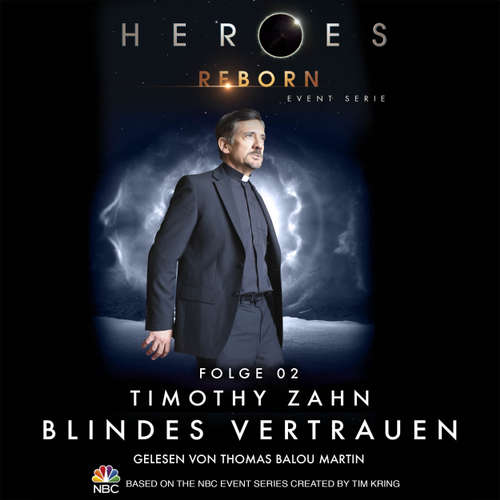 Hoerbuch Heroes Reborn - Event Serie, Folge 2: Blindes Vertrauen - Timothy Zahn - Thomas Balou Martin
