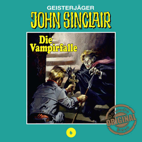 Hoerbuch John Sinclair, Tonstudio Braun, Folge 6: Die Vampirfalle. Teil 3 von 3 - Jason Dark -  Diverse