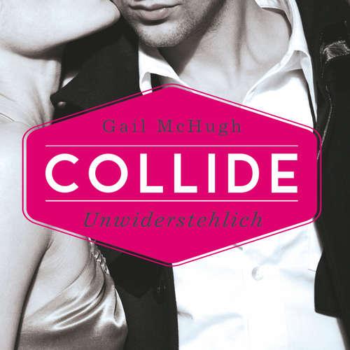 Unwiderstehlich - Collide 1