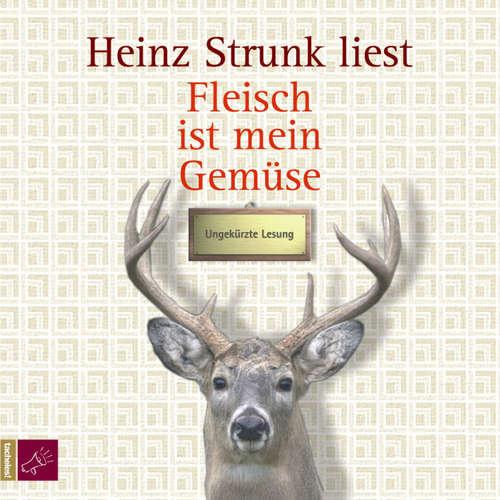 Hoerbuch Fleisch ist mein Gemüse - Heinz Strunk - Heinz Strunk