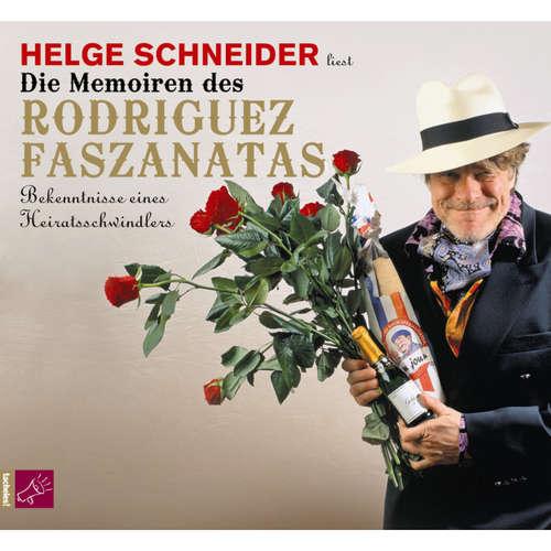 Hoerbuch Die Memoiren des Rodriguez Faszanatas - Helge Schneider - Helge Schneider
