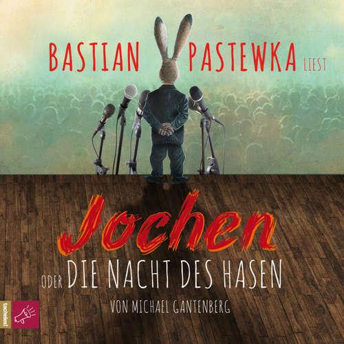 Hoerbuch Jochen - Michael Gantenberg - Bastian Pastewka