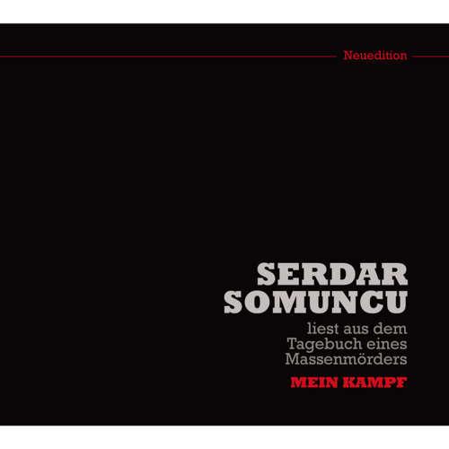 """Serdar Somuncu liest aus dem Tagebuch eines Massenmörders """"Mein Kampf"""" (Neuedition)"""
