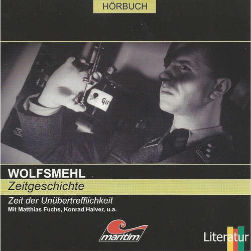 Wolfsmehl, Zeitgeschichte - Zeit der Unübertrefflichkeit