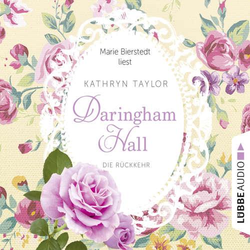 Hoerbuch Daringham Hall, Folge 3: Die Rückkehr - Kathryn Taylor - Marie Bierstedt