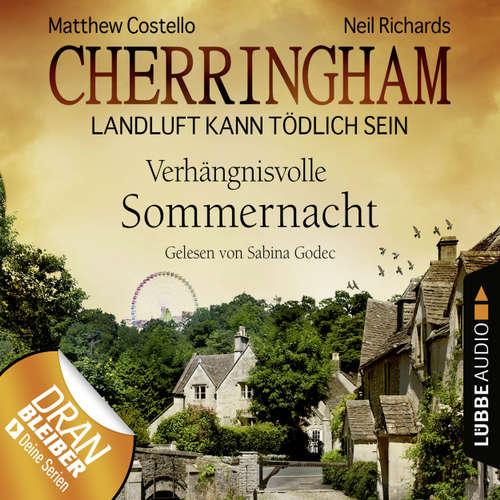 Hoerbuch Cherringham - Landluft kann tödlich sein, Folge 12: Verhängnisvolle Sommernacht - Matthew Costello - Sabina Godec