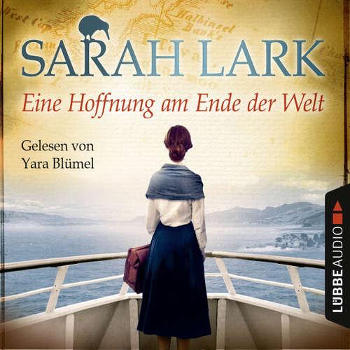 Hoerbuch Eine Hoffnung am Ende der Welt - Sarah Lark - Yara Blümel