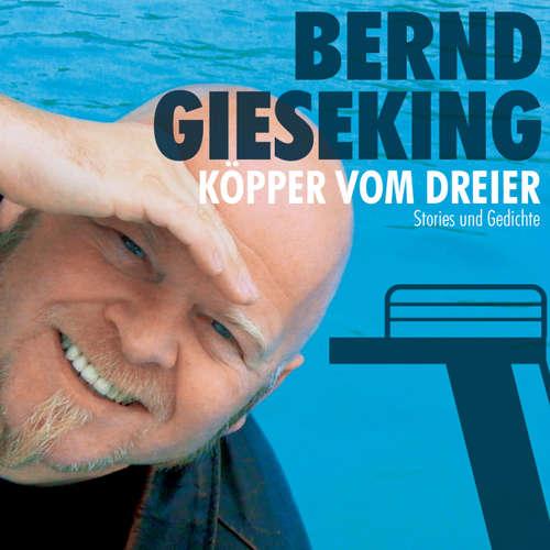 Hoerbuch Bernd Gieseking, Köpper vom Dreier - Bernd Gieseking - Bernd Gieseking