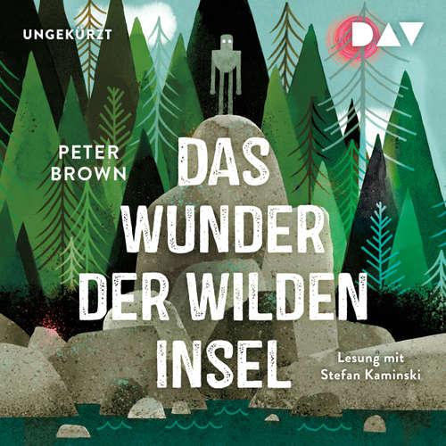 Hoerbuch Das Wunder der wilden Insel - Peter Brown - Stefan Kaminski
