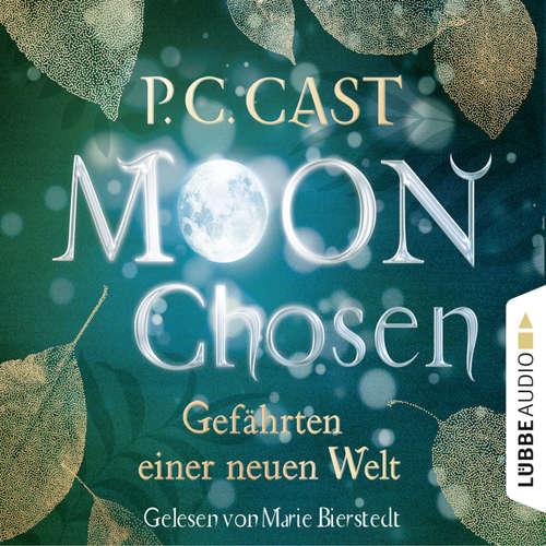 Hoerbuch Moon Chosen - Gefährten einer neuen Welt - P.C. Cast - Marie Bierstedt