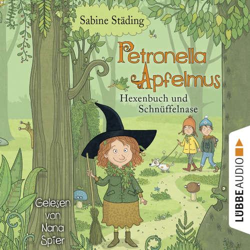 Hoerbuch Hexenbuch und Schnüffelnase - Petronella Apfelmus, Band 5 - Sabine Städing - Nana Spier