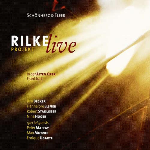 Hoerbuch Rilke Projekt - Live in der Alten Oper Frankfurt - Schönherz & Fleer - Ben Becker