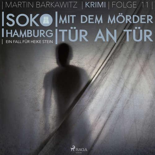 Hoerbuch Mit dem Mörder Tür an Tür - SoKo Hamburg- Ein Fall für Heike Stein 11 - Martin Barkawitz - Tanja Klink